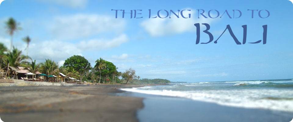 The long road to Bali