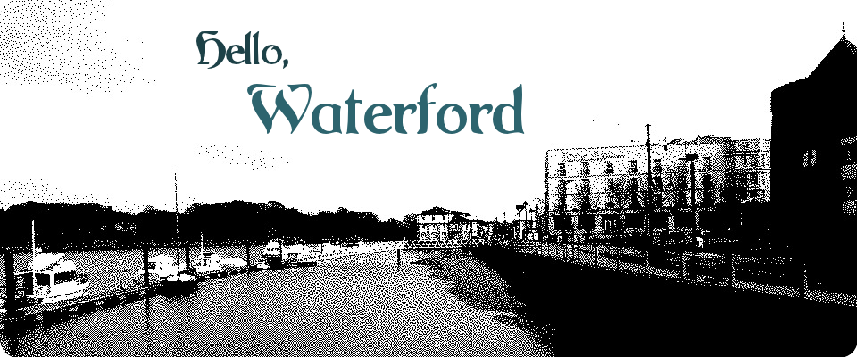 Hello Waterford