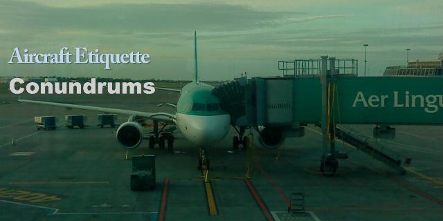 Aircraft Etiquette Conundrums